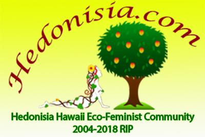 Hedonisia Hawaii Pre-Volcano EcoFeminist Community
